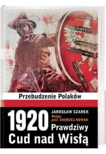 Image of 1920 Prawdziwy Cud nad Wisłą. Przebudzenie Polaków - Jarosław Szarek