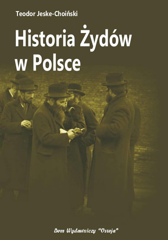 Historia Żydów w Polsce - Teodor Jeske-Choiński