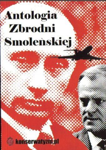 Antologia zbrodni smoleńskiej - praca zbiorowa