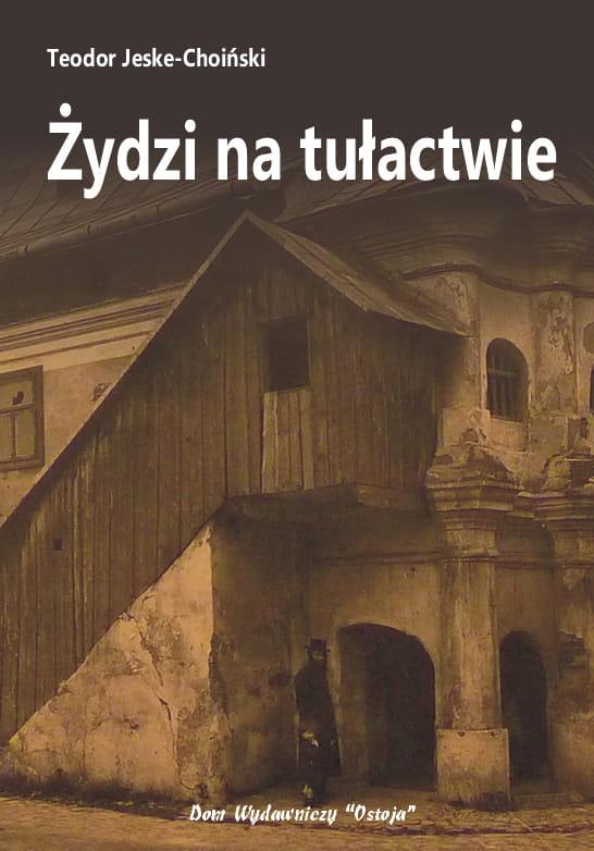 Żydzi na tułactwie - Teodor Jeske-Choiński