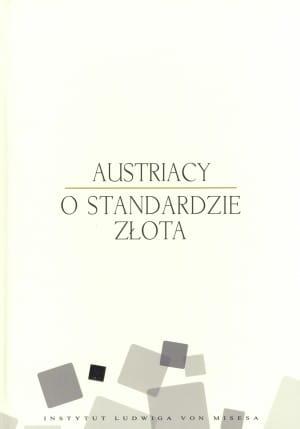 Austriacy o standardzie złota - praca zbiorowa