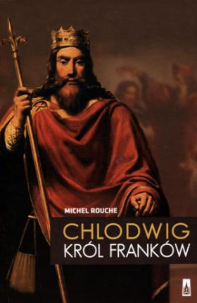 Chlodwig. Król Franków - Michel Rouche