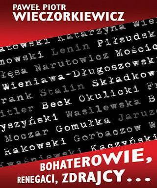 Image of Bohaterowie, renegaci, zdrajcy - Paweł Piotr Wieczorkiewicz