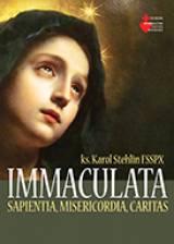Immaculata - Sapientia, Misericordia, Caritas - ks. Karol Stehlin FSSPX