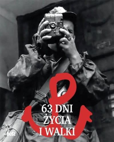 63 dni życia i walki - Opracowanie zbiorowe