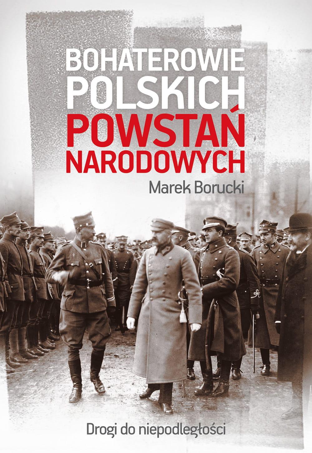 Bohaterowie polskich powstań narodowych - Borucki Marek