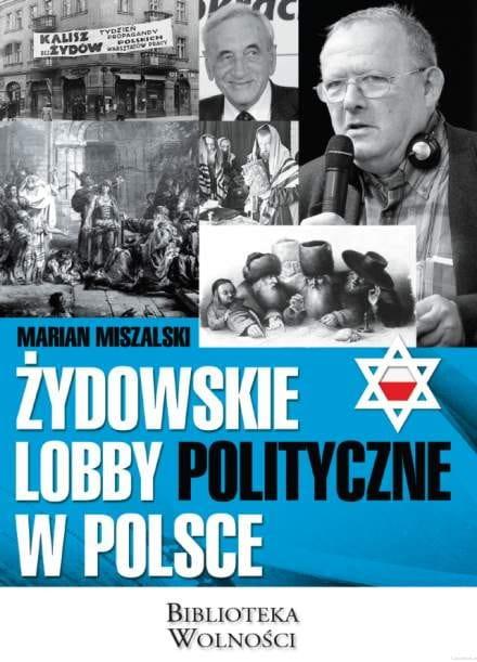 Żydowskie lobby polityczne w Polsce - Marian Miszalski