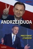 Andrzej Duda Prezydent z nadziei - Ludwika Preger