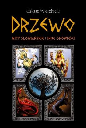 Image of Drzewo. Mity słowiańskie i inne opowieści - Łukasz Wierzbicki