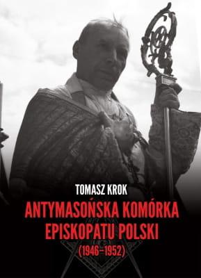 Image of Antymasońska komórka Episkopatu Polski (1946–1952) - Tomasz Krok