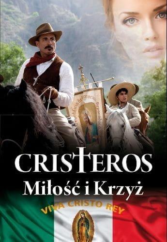 Image of Cristeros. Miłość i krzyż - Incze Stefan