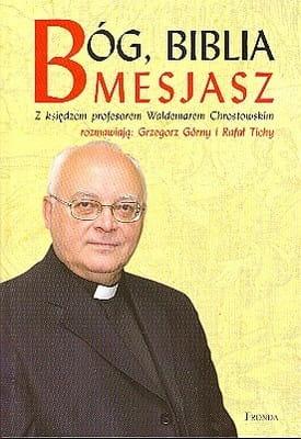 Bóg, Biblia, Mesjasz - ks. prof. Waldemar Chrostowski