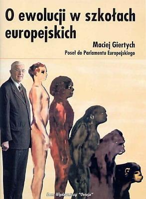 O ewolucji w szkołach europejskich - Maciej Giertych