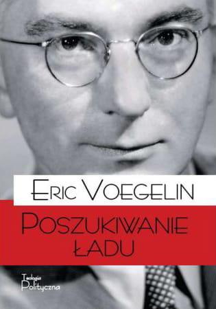 Poszukiwanie ładu - Eric Voegelin