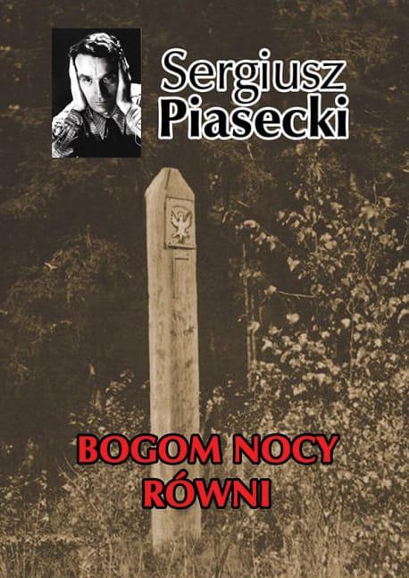 Bogom nocy równi - Sergiusz Piasecki (oprawa twarda)