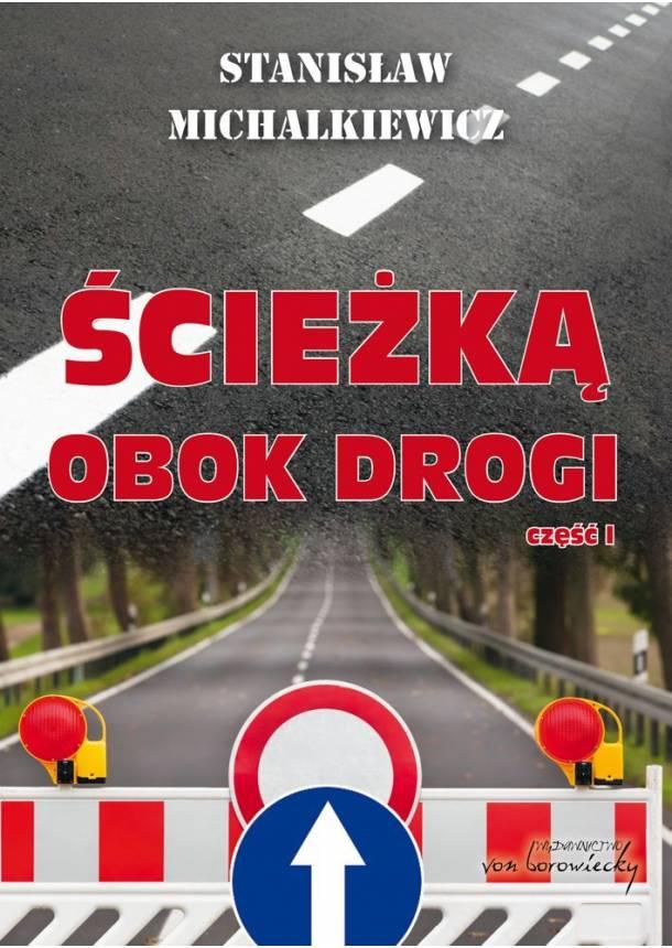 Ścieżką obok drogi. Część I - Michalkiewicz Stanisław
