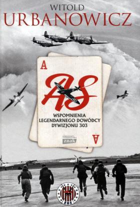 Image of As. Wspomnienia legendarnego dowódcy dywizjonu 303 - Witold Urbanowicz