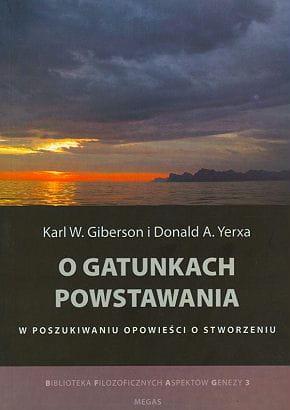O gatunkach powstawania - Karl W. Giberson i Donald A.Yerxa