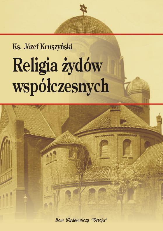 Religia żydów współczesnych - ks. Józef Kruszyński