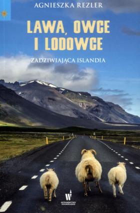 Lawa, owce i lodowce - Agnieszka Rezler