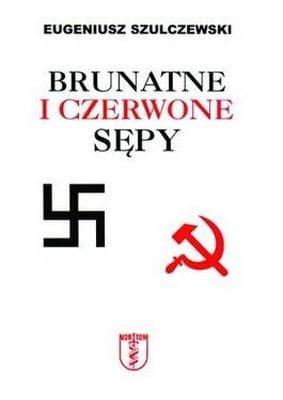 Brunatne i czerwone sępy - Eugeniusz Szulczewski
