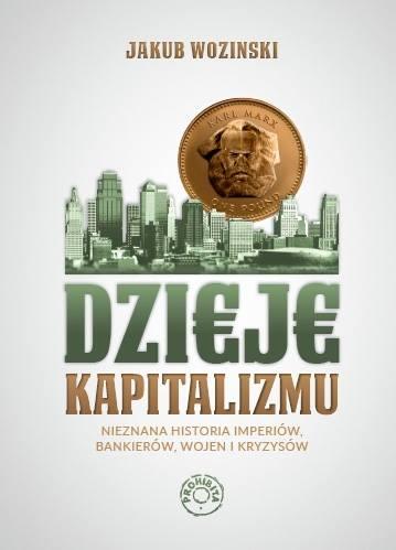 Dzieje kapitalizmu - Jakub Wozinski