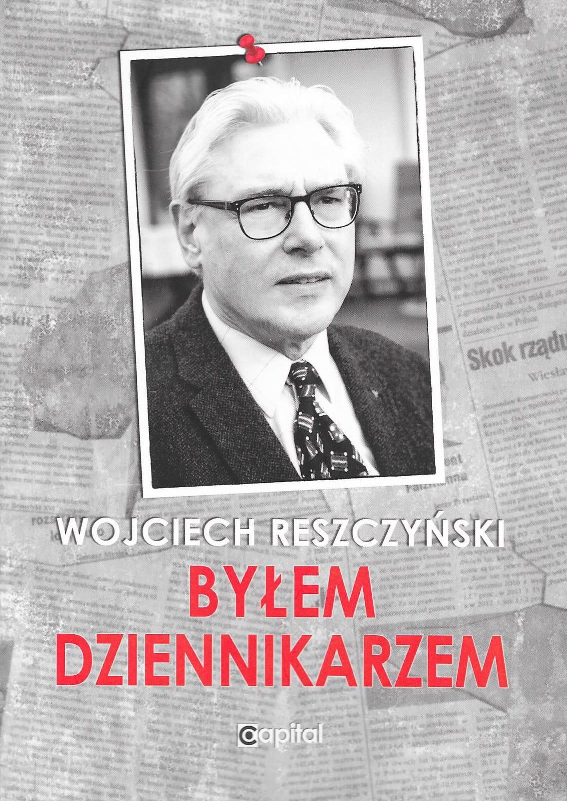 Image of Byłem dziennikarzem - Wojciech Reszczyński