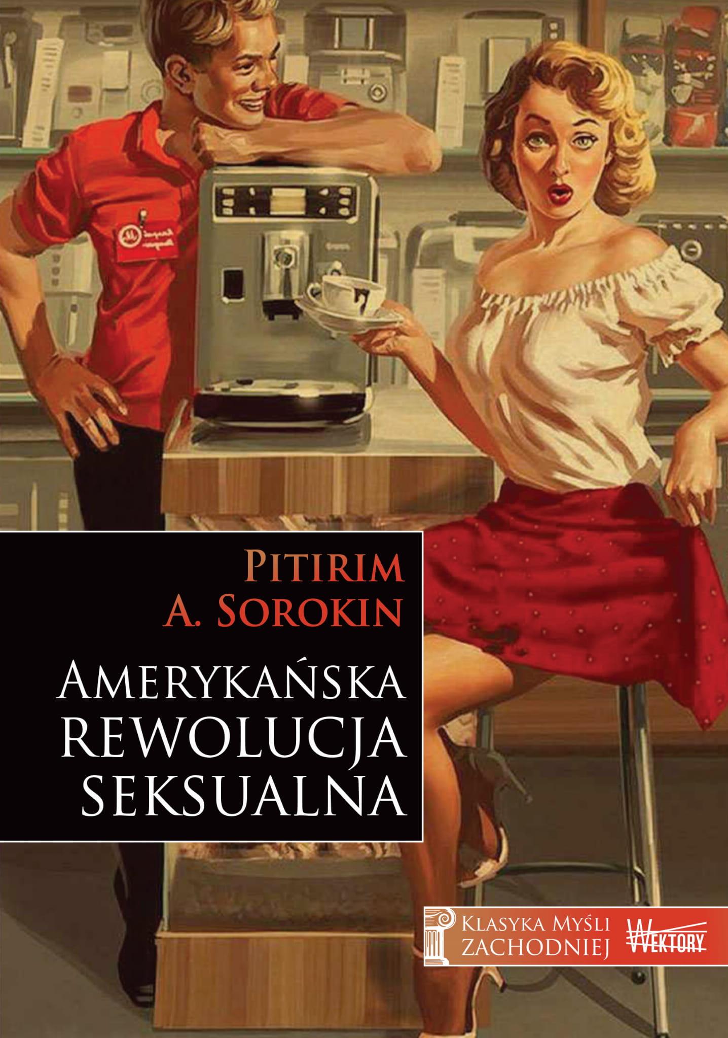 Amerykańska rewolucja seksualna – Pitirim A. Sorokin