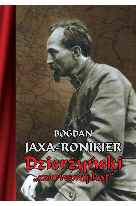 """Image of Dzierżyński """"czerwony kat"""" - Bogdan Jaxa-Ronikier"""