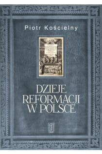 Image of Dzieje reformacji w Polsce - Piotr Kościelny